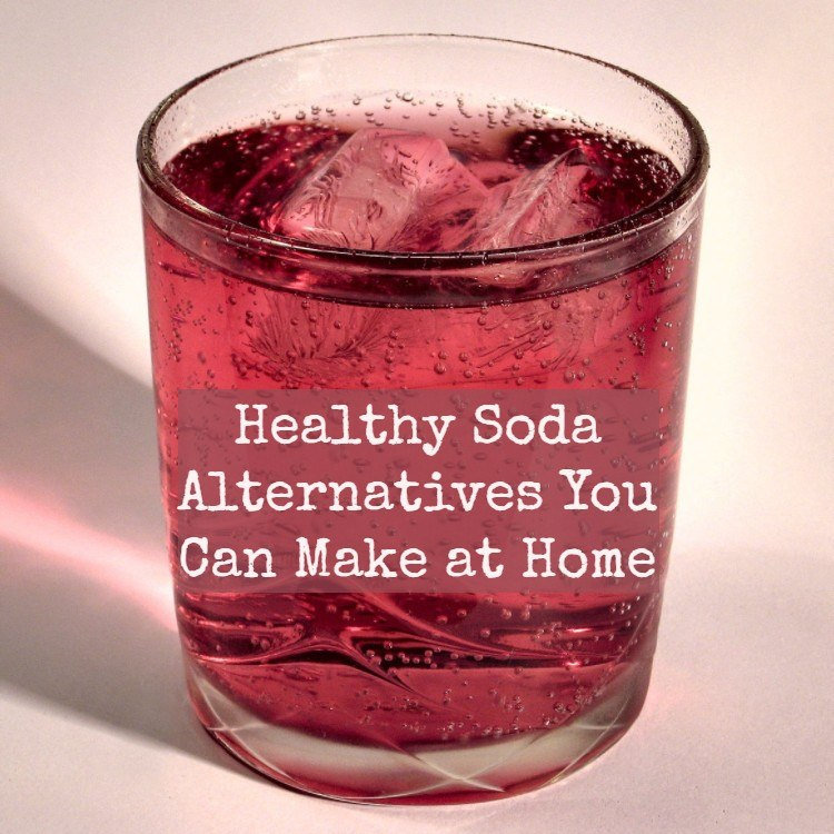 Healthy Soda Alternatives You Can Make at Home